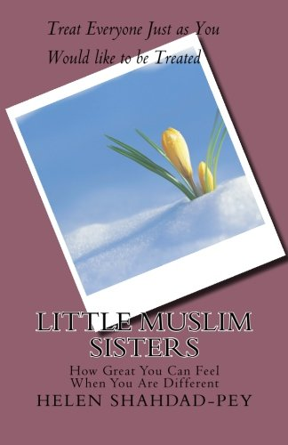 9781450576154: Little Muslim Sisters: How Great You Can Feel When You Are Different