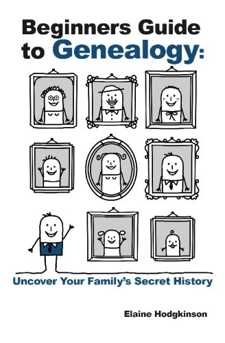 9781450577519: Beginner's Guide to Genealogy: Uncover Your Family's Secret History