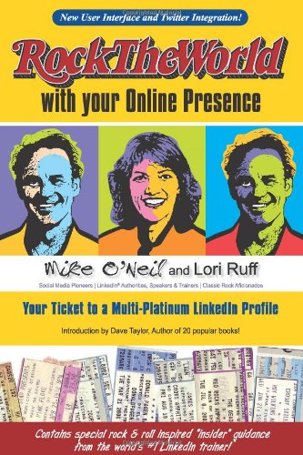 Rock the World with your Online Presence: Mike O'Neil; Lori