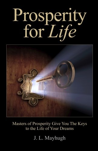9781450581073: Prosperity for Life: Masters of Prosperity Give You the Keys to the Life of Your Dreams