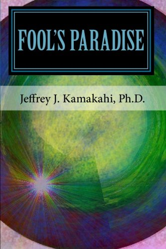 9781450582025: Fool's Paradise: Musings about Navigating the Human Condition