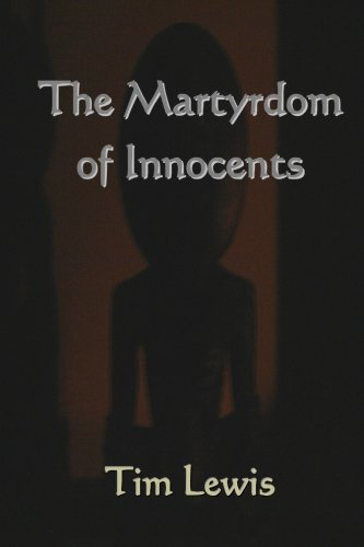 The Martyrdom of Innocents (145058330X) by Lewis, Tim