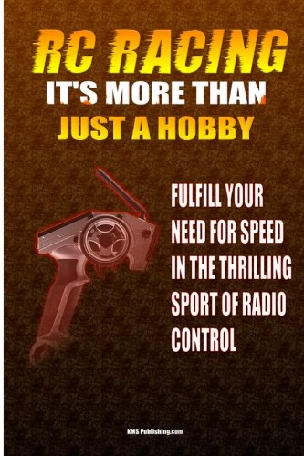 9781450584494: RC Racing It's More Than Just A Hobby: Fulfill Your Need For Speed In The Thrilling Sport Of Remote Control Racing