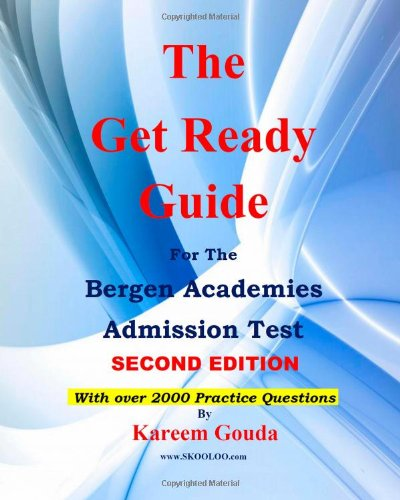 The Get Ready Guide for The Bergen Academies Admission Test, 2nd Edition: Gouda, Kareem