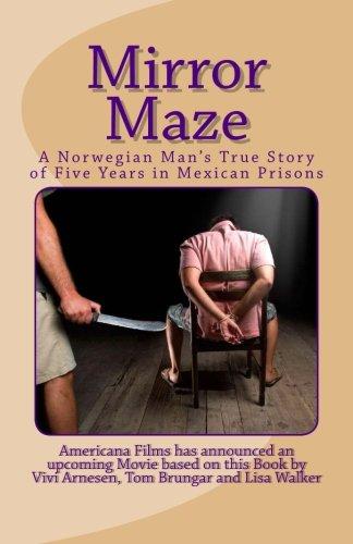 The Mirror Maze: A Norwegian Man's True: Tom Brungar, Lisa