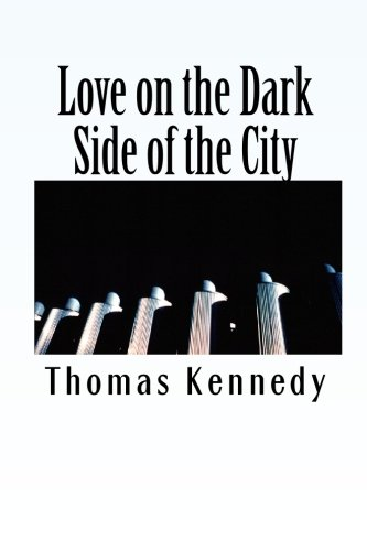 Love on the Dark Side of the City: Thomas Kennedy