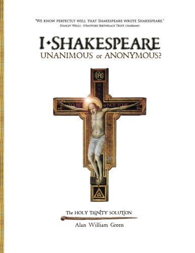 9781450586139: I, Shakespeare ~ Unanimous or Anonymous?: The Holy Trinity Solution