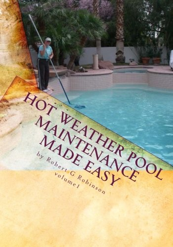 9781450586481: 1: Hot Weather Pool Maintenance made easy: A guide to keeping your swimming pool clean and sparkling all year