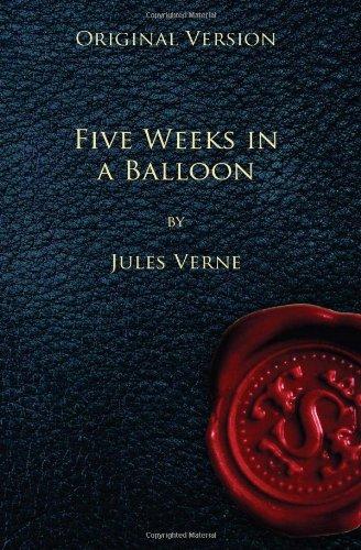 Five Weeks in a Balloon - Original: Jules Verne