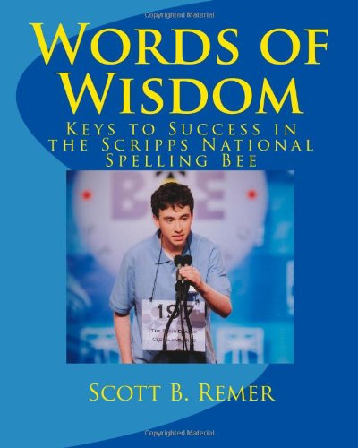 9781450587990: Words of Wisdom: Keys to Success in the Scripps National Spelling Bee