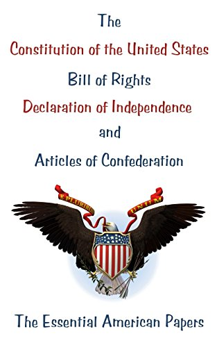 9781450590990: The Constitution of the United States, Bill of Rights, Declaration of Independence, and Articles of Confederation: The Essential American Papers