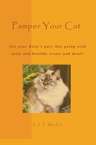 9781450591041: Pamper Your Cat: Tasty and healthy treats and meals to get your Kitty's purr box going
