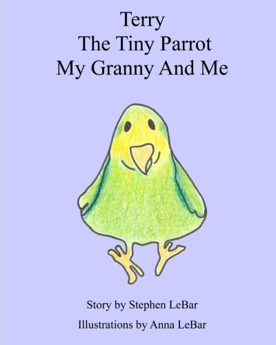 9781450592789: Terry The Tiny Parrot My Granny And Me