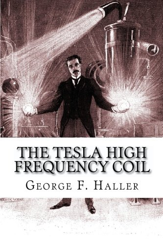 9781450593090: The Tesla High Frequency Coil: Its Construction And Uses