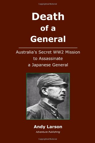 9781450593137: Death of a General: Austalia's Secret WW2 Mission to Assassinate a Japanese General