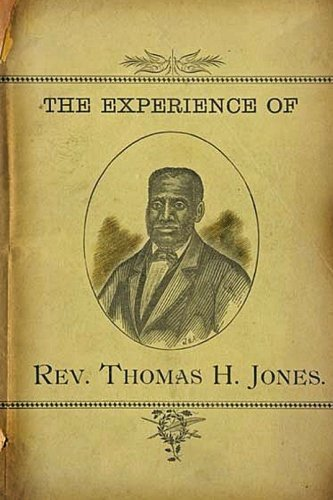 9781450593144: The Experience of Rev.Thomas H. Jones: Who Was A Slave For Forty-Three Years
