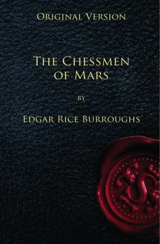 The Chessmen of Mars - Original Version (9781450594936) by Edgar Rice Burroughs