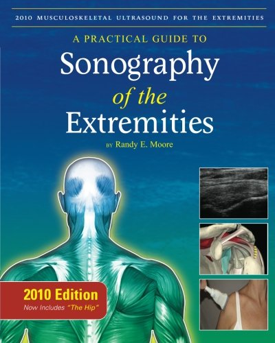 9781450595940: 2010 Musculoskeletal Ultrasound for the Extremities: A Practical Guide to Sonography of the Extremities