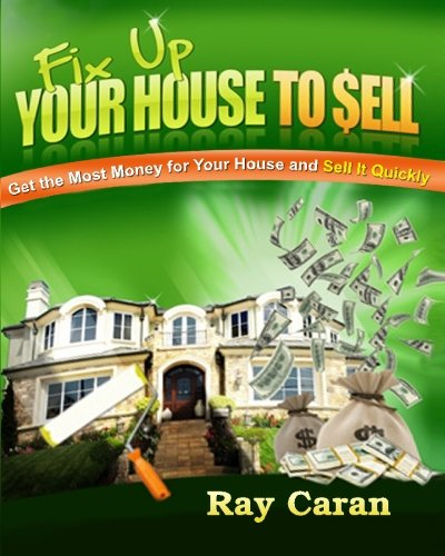 9781450596893: Fix-up Your House to Sell: Get the Most Money for Your House and Sell It Quickly