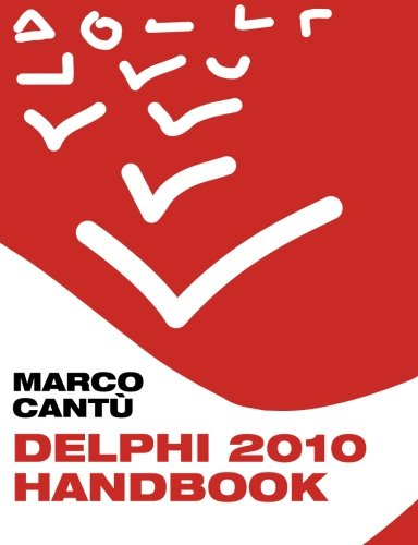 9781450597265: Delphi 2010 Handbook: A Guide to the New Features of Delphi 2010; upgrading from Delphi 2009: Volume 1