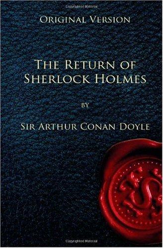 The Return of Sherlock Holmes -: A Conan Doyle