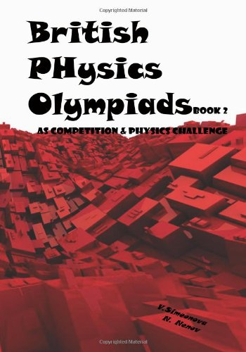 9781450597791: British Physics Olympiads - Book 2: AS Competition & Physics Challenge