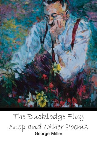 9781450598088: The Bucklodge Flag Stop and Other Poems