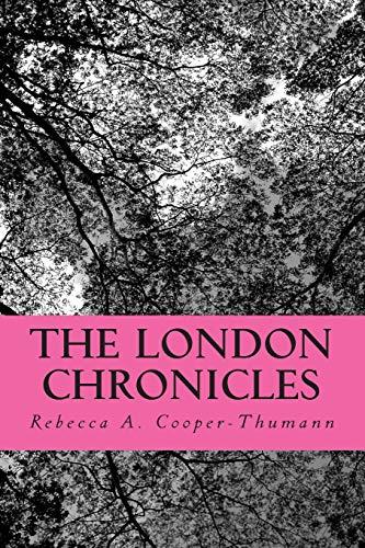 The London Chronicles: Rebecca A. Cooper-Thumann