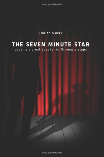 9781450599757: The Seven Minute Star: Become a great speaker in 15 simple steps