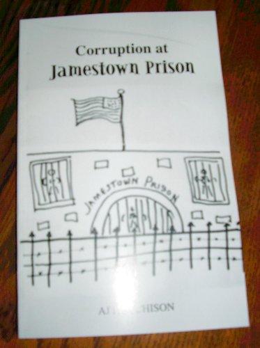 Corruption At Jamestown Prison: AJ HUTCHISON