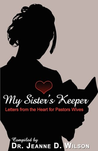 9781450703451: My Sisters Keeper: Letters from the Heart for Pastors Wives