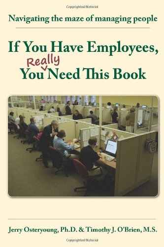If You Have Employees, You Really Need This Book: Jerry Osteryoung; Timothy J. O'Brien