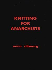 9781450706346: Knitting for Anarchists