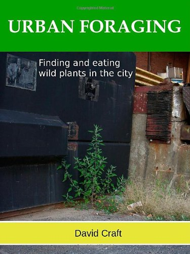 9781450707510: URBAN FORAGING - Finding and eating wild plants in the city.