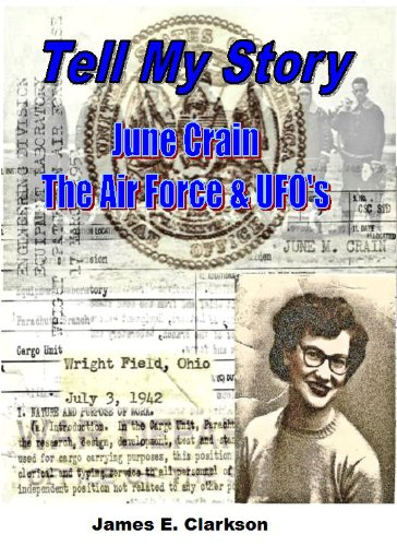 9781450709927: TELL MY STORY - June Crain, the Air Force & UFO's