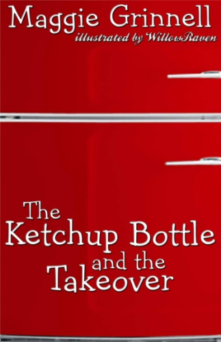 9781450711258: The Ketchup Bottle and the takeover