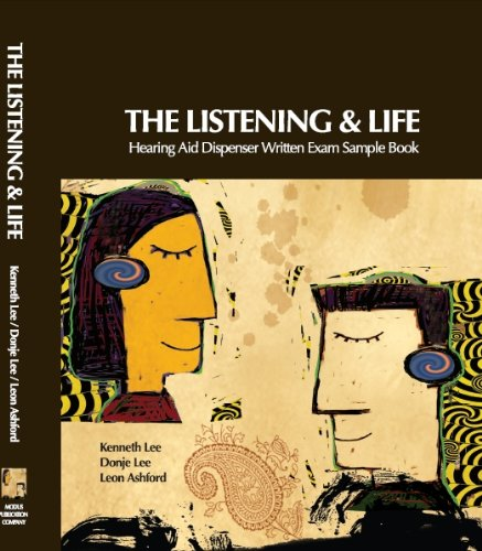 9781450711821: The Listening and Life, hearing aid dispenser test (Hearing AId Dispenser Written Exam Sample Book)