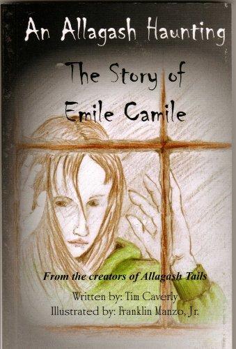 9781450712712: An Allagash Haunting (An Allagash Haunting-The Story of Emile Camile)