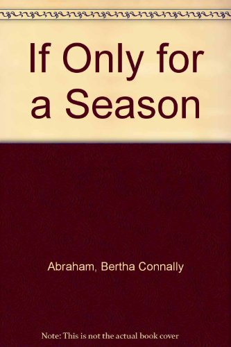 If Only for a Season: Abraham, Bertha Connally