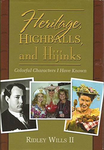9781450714211: Heritage, Highballs, and Hijinks ( Colorful Characters I Have Known ) ( Nashville, Tn )