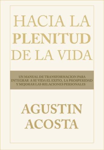 Hacia la Plenitud de la Vida (Un: Acosta, Agustin