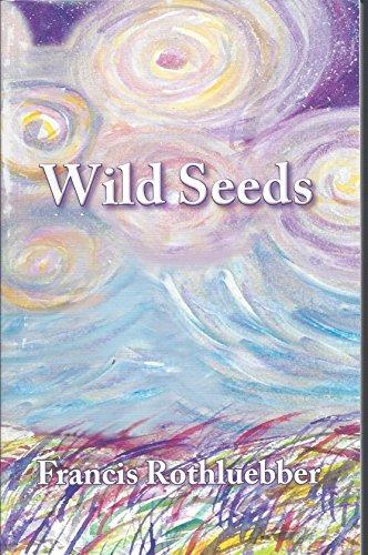 Wild Seeds: Rothluebber, Francis