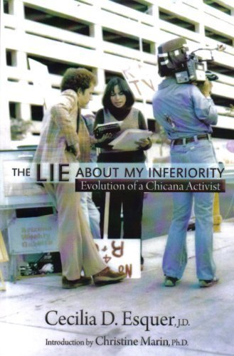 9781450718837: The Lie About My Inferiority, Evolution of a Chicana Activist (Our History, Our Words)