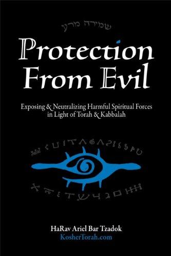 9781450720076: Protection From Evil - Exposing Harmful Spiritual Forces in Light of Torah/Kabbalah