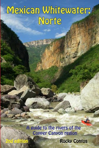 9781450723237: Mexican Whitewater: Norte: A guide to the rivers of the Copper Canyon region