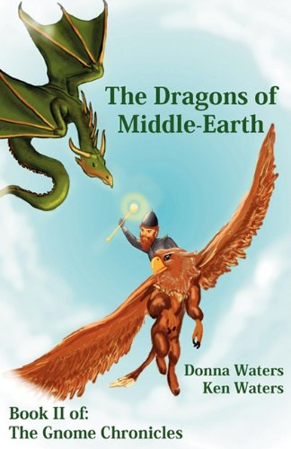 The Gnome Chronicles: Dragons of Middle-Earth: Donna M Waters, Ken W Waters
