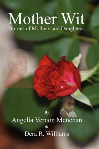 Mother Wit: Menchan, Angelia Vernon; Williams, Dera