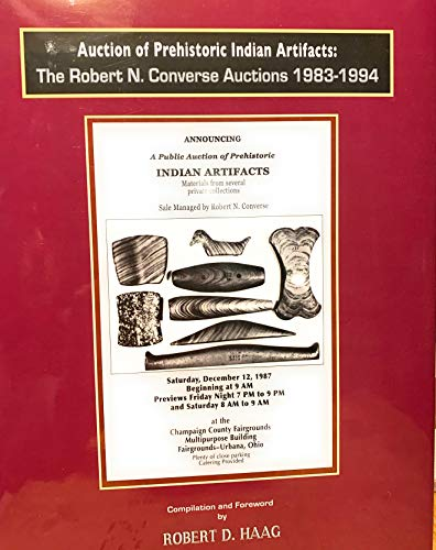 9781450730181: Auction of Prehistoric Indian Artifacts: The Robert N. Converse Auctions 1983-1994 (Indian Relic Auction, #2)