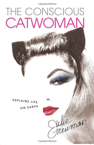 The Conscious Catwoman Explains Life On Earth: Newmar, Julie