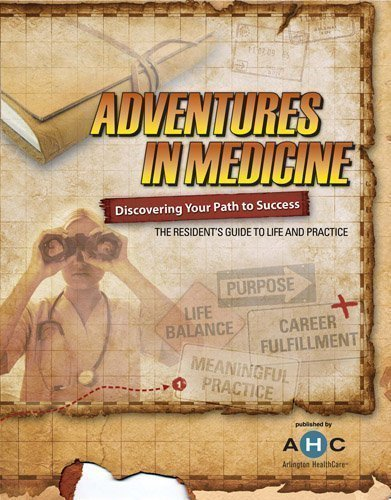 9781450733304: Adventures In Medicine (The Resident's Guide to Life and Practice)